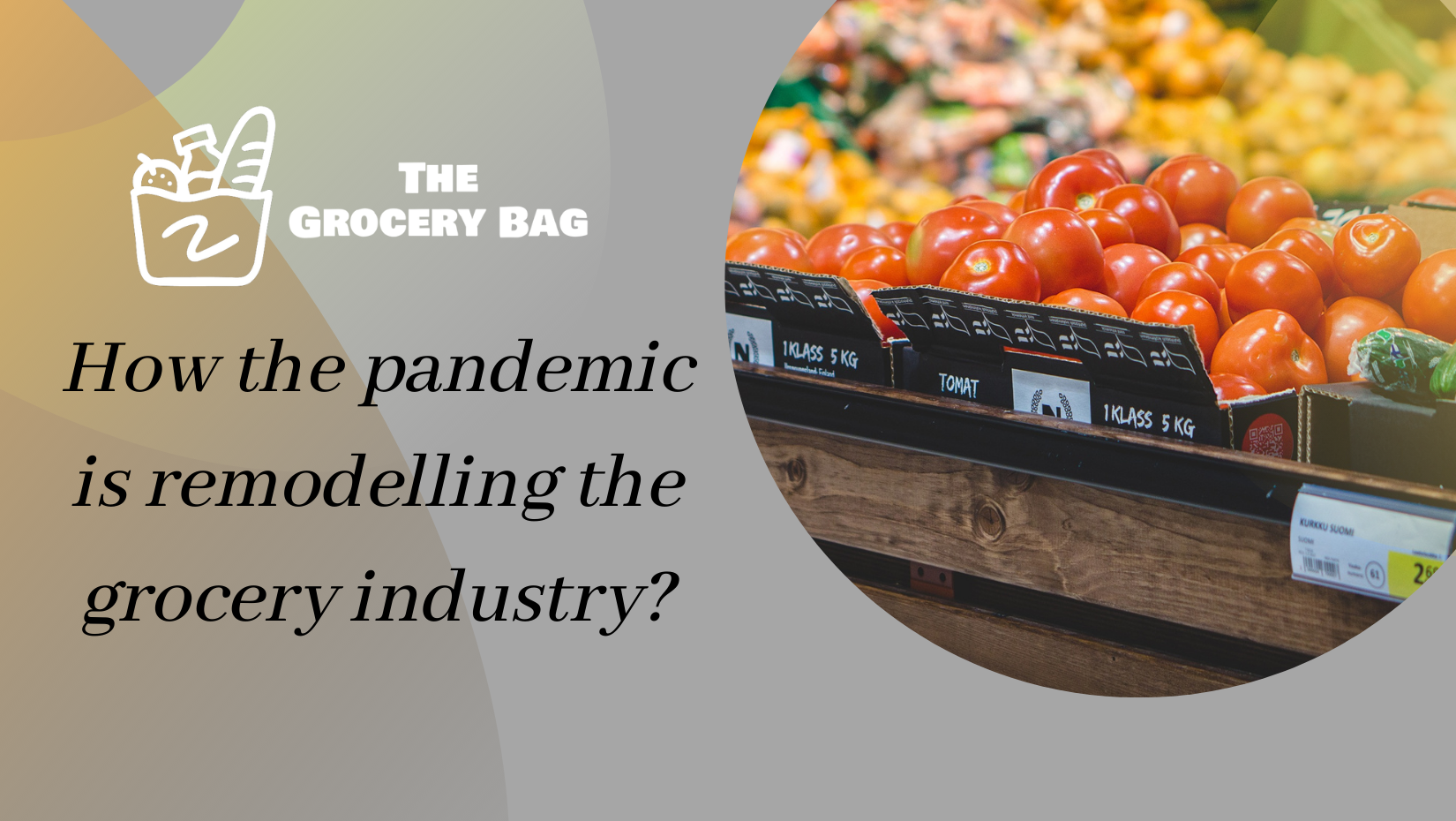 How the pandemic is remodelling the grocery industry?