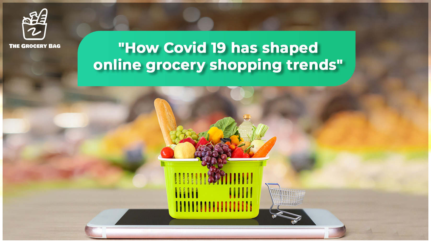 Grocery shopping trends have changed forever, after Covid -19.